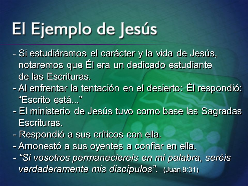 - Si estudiáramos el carácter y la vida de Jesús,