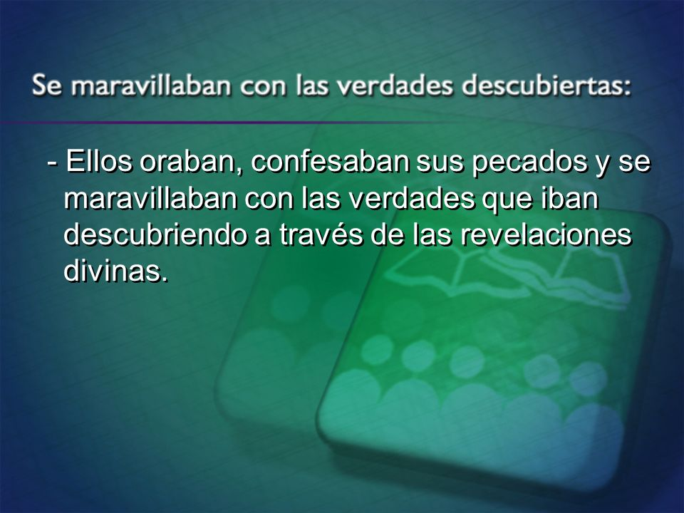 - Ellos oraban, confesaban sus pecados y se