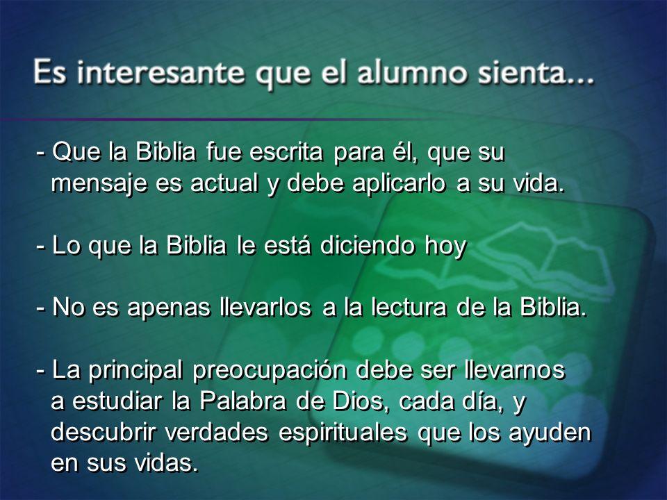 - Que la Biblia fue escrita para él, que su
