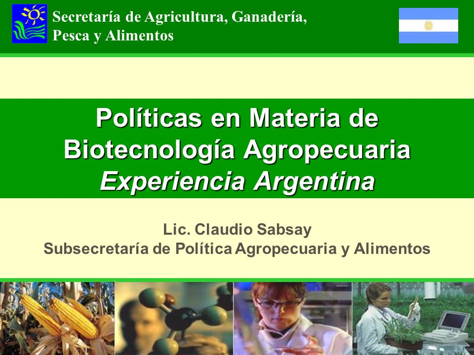 Lic. Claudio Sabsay Subsecretaría de Política Agropecuaria y Alimentos