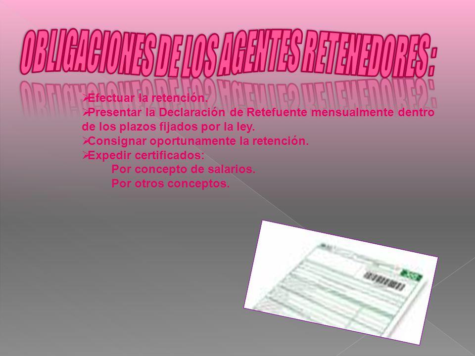 OBLIGACIONES DE LOS AGENTES RETENEDORES :