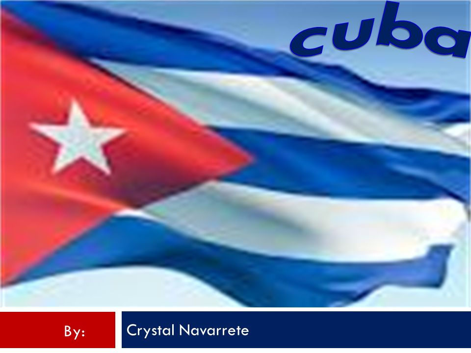 cuba Crystal Navarrete By: