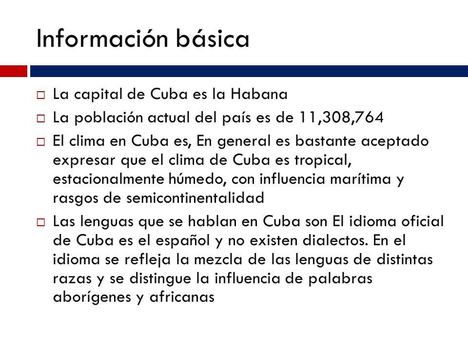 Información básica La capital de Cuba es la Habana