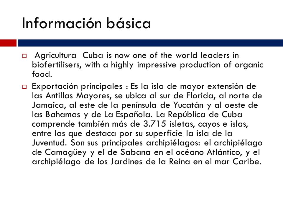Información básica Agricultura Cuba is now one of the world leaders in biofertilisers, with a highly impressive production of organic food.