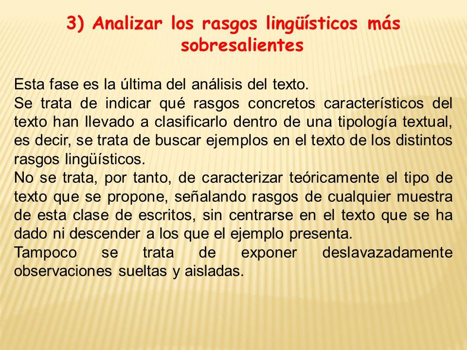 3) Analizar los rasgos lingüísticos más sobresalientes