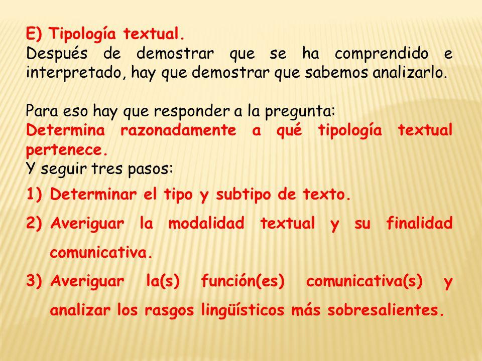 E) Tipología textual. Después de demostrar que se ha comprendido e interpretado, hay que demostrar que sabemos analizarlo.