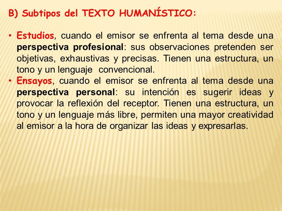 B) Subtipos del TEXTO HUMANÍSTICO: