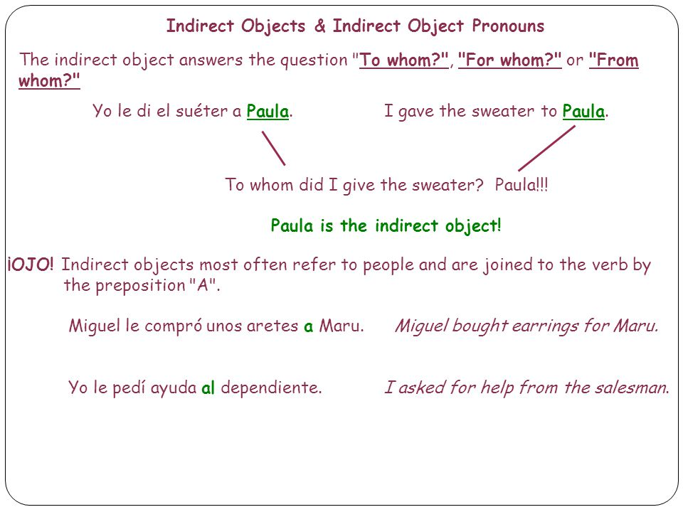 Paula is the indirect object!