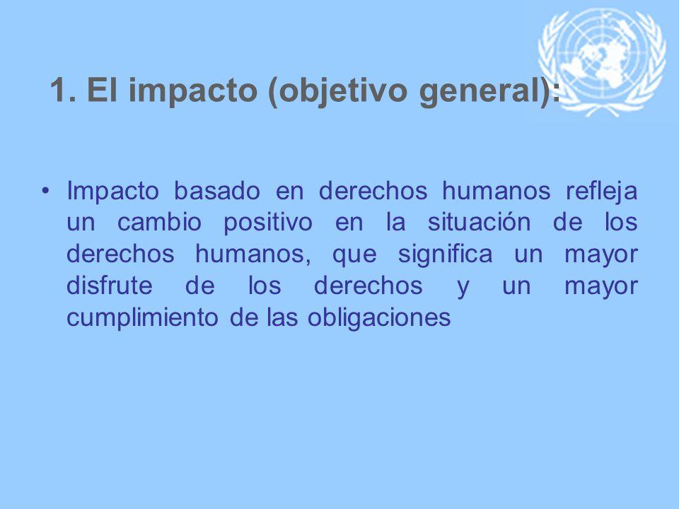 1. El impacto (objetivo general):