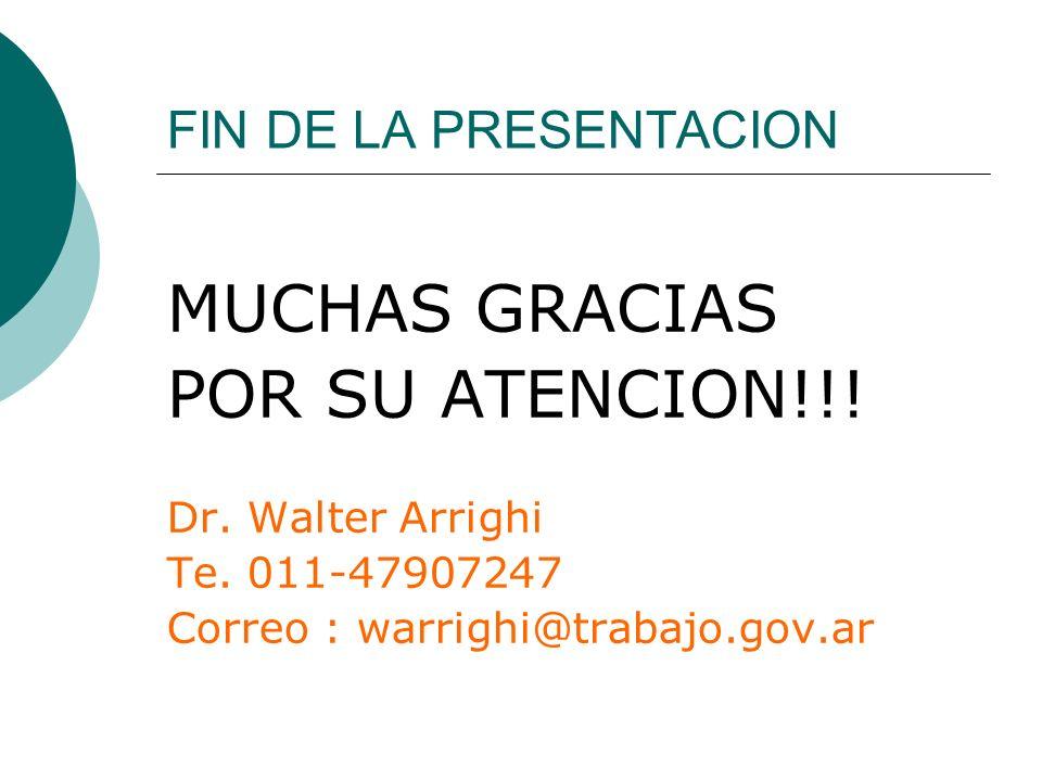 MUCHAS GRACIAS POR SU ATENCION!!! FIN DE LA PRESENTACION