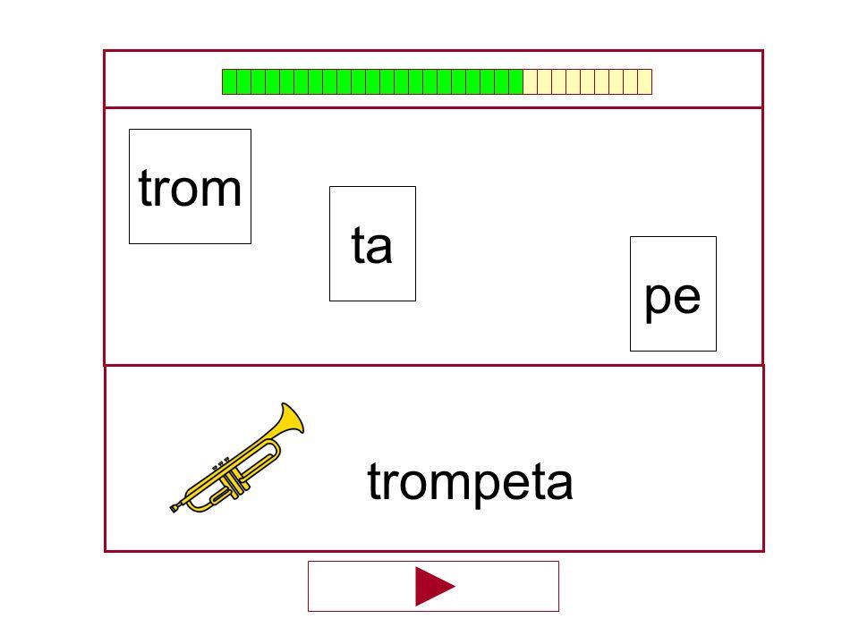 trom ta pe trompeta …