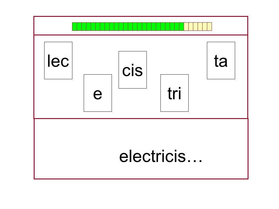 lec ta cis e tri … electricis…