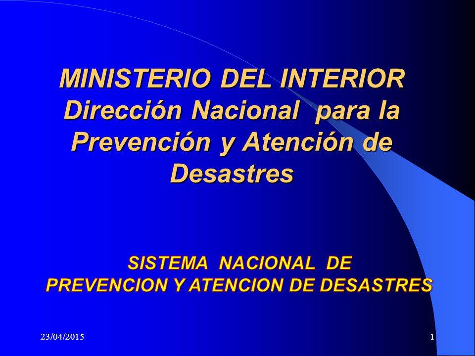 Prevencion y atencion de desastres ppt video online for Ministerio del interior horario de atencion