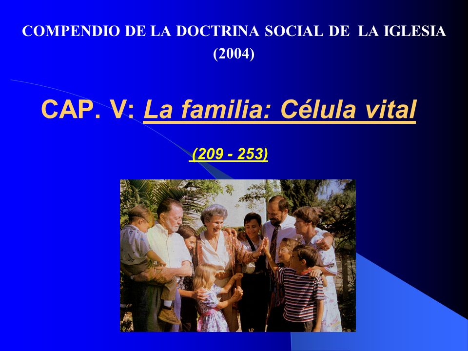 CAP. V: La familia: Célula vital (209 - 253)