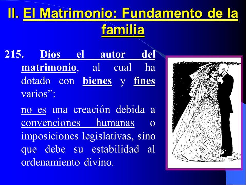 II. El Matrimonio: Fundamento de la familia