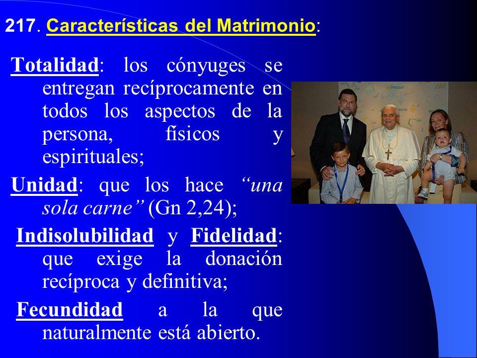 217. Características del Matrimonio: