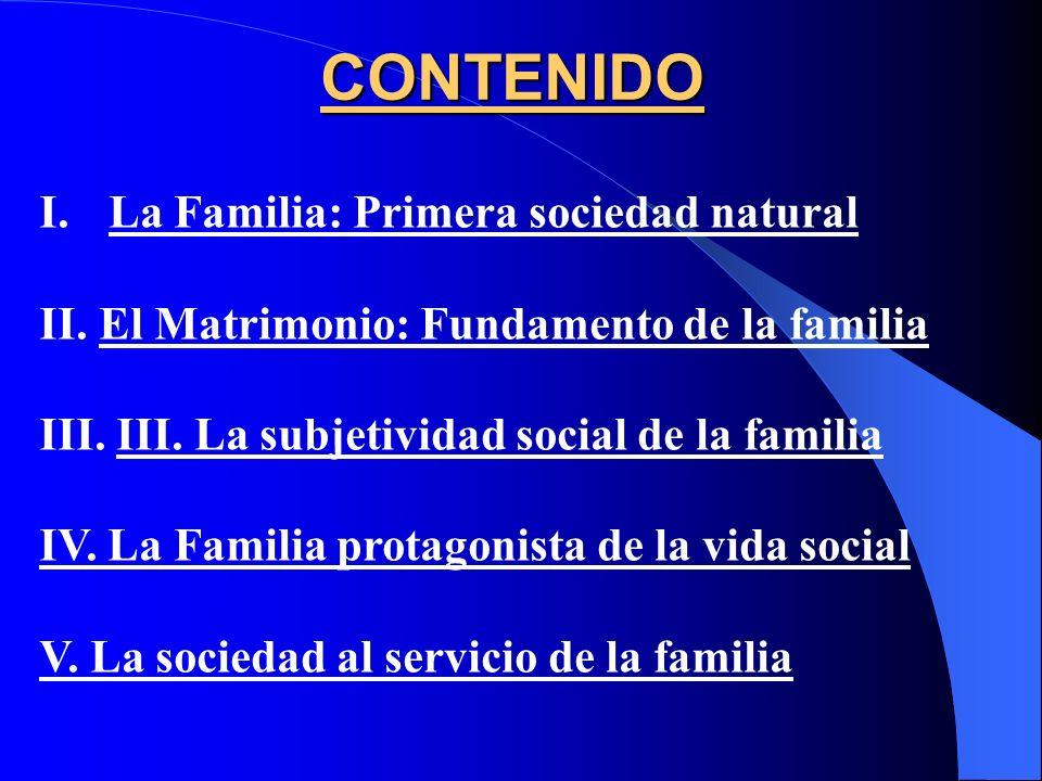 CONTENIDO La Familia: Primera sociedad natural
