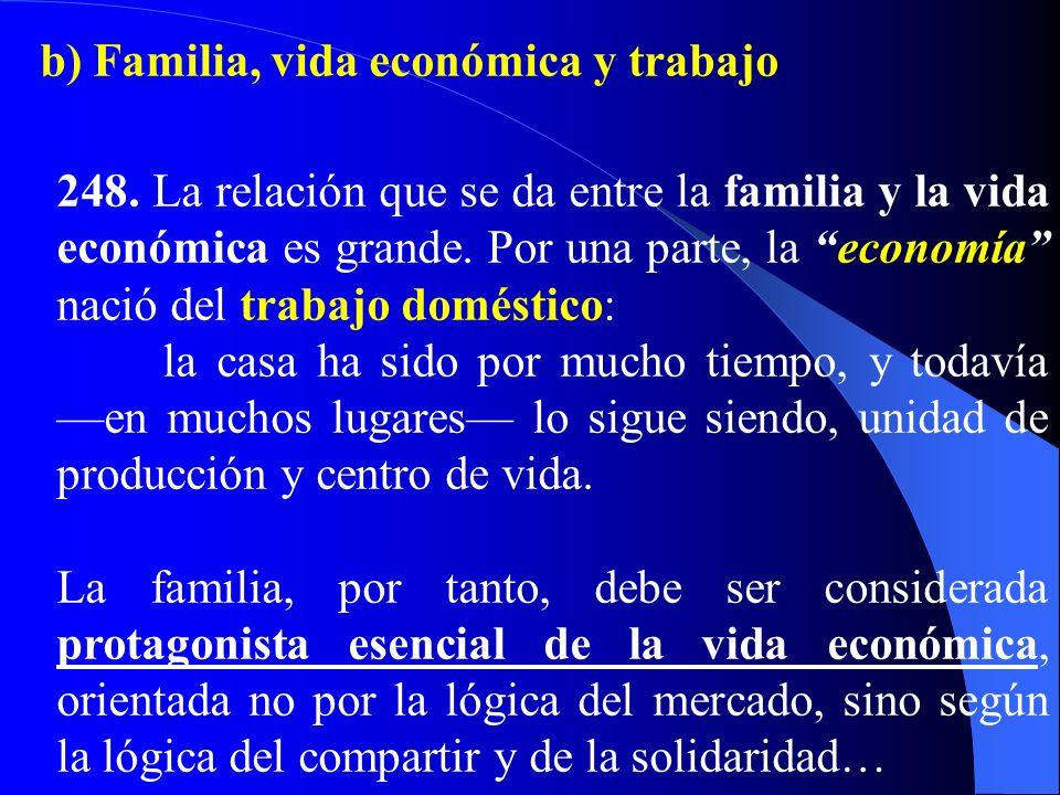 b) Familia, vida económica y trabajo