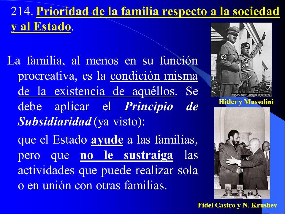 214. Prioridad de la familia respecto a la sociedad y al Estado.