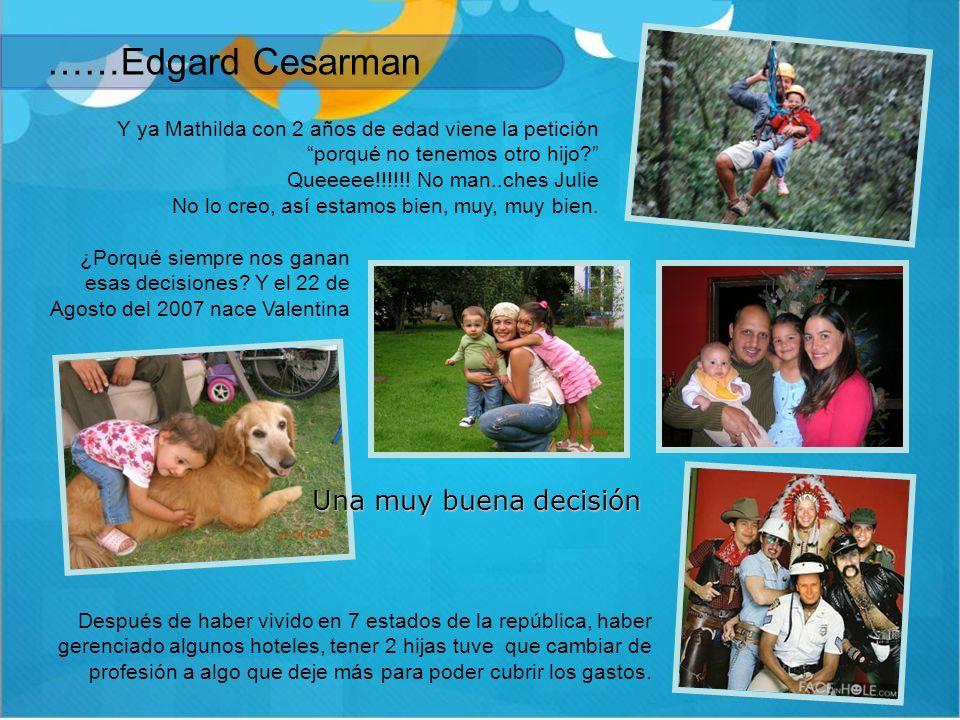 ……Edgard Cesarman Una muy buena decisión