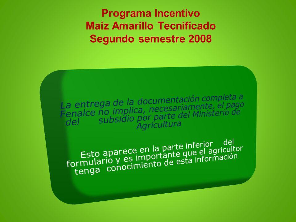 Programa Incentivo Maíz Amarillo Tecnificado Segundo semestre 2008