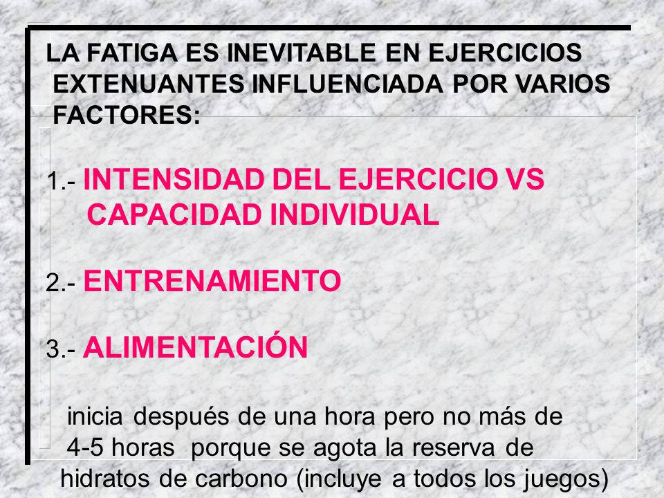 CAPACIDAD INDIVIDUAL LA FATIGA ES INEVITABLE EN EJERCICIOS
