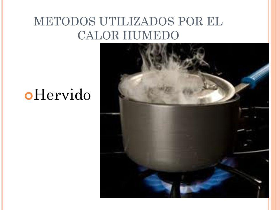 METODOS UTILIZADOS POR EL CALOR HUMEDO