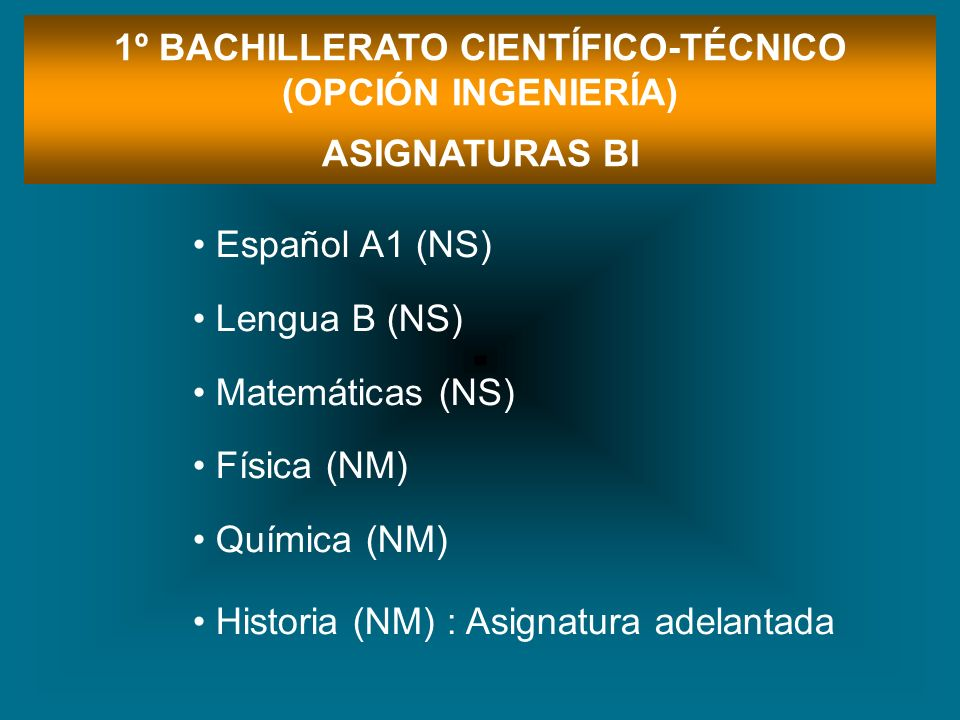 1º BACHILLERATO CIENTÍFICO-TÉCNICO (OPCIÓN INGENIERÍA)