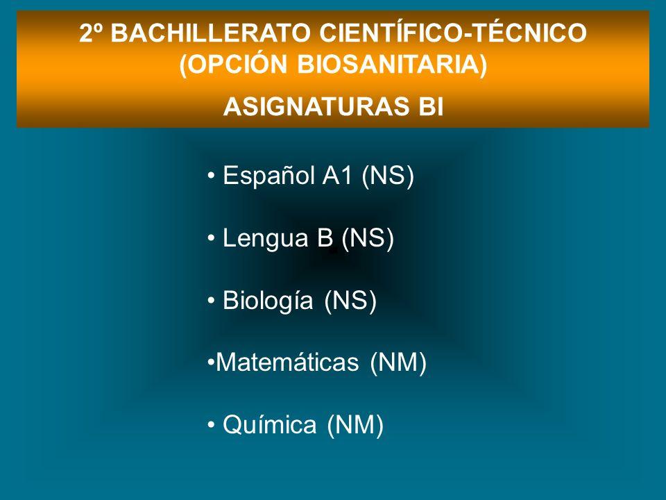 2º BACHILLERATO CIENTÍFICO-TÉCNICO (OPCIÓN BIOSANITARIA)
