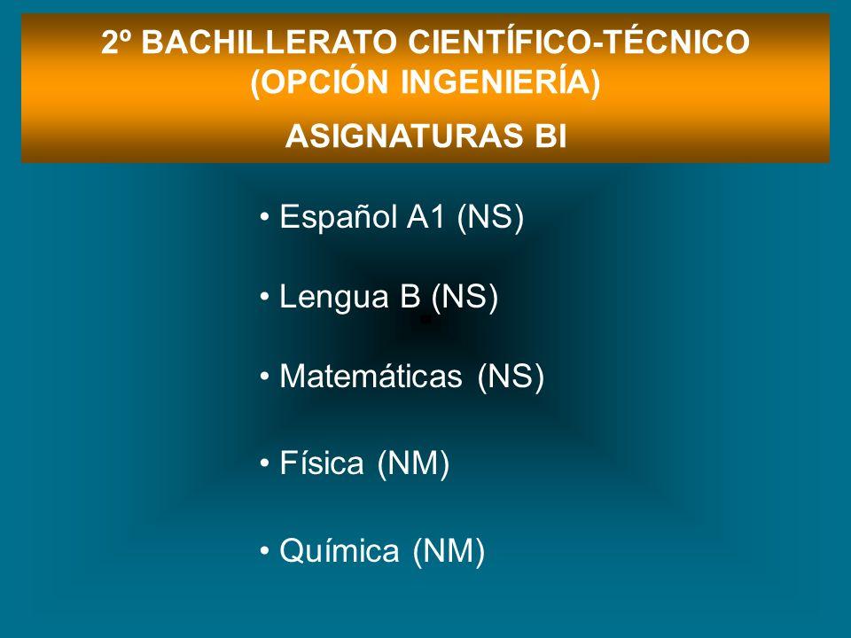 2º BACHILLERATO CIENTÍFICO-TÉCNICO (OPCIÓN INGENIERÍA)