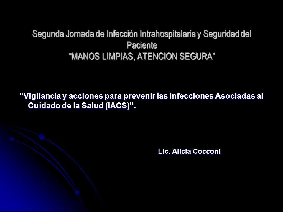 Segunda Jornada de Infección Intrahospitalaria y Seguridad del Paciente MANOS LIMPIAS, ATENCION SEGURA