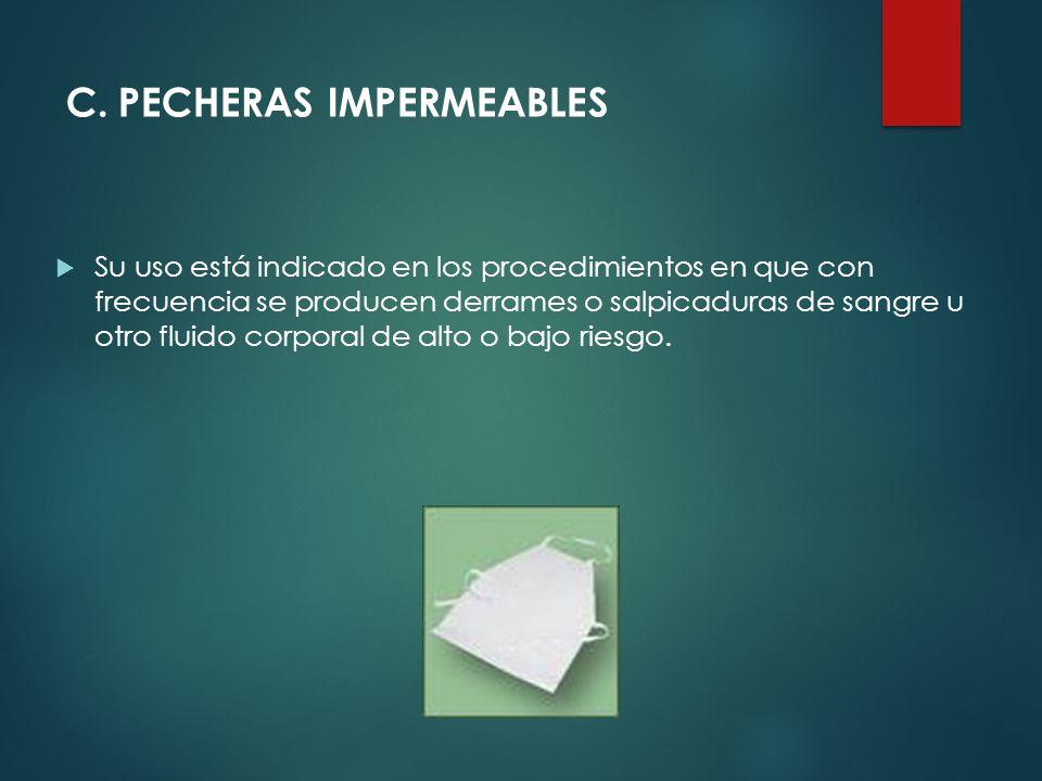 C. PECHERAS IMPERMEABLES