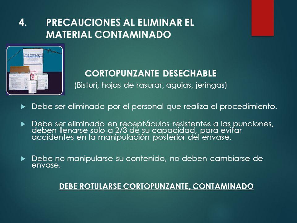 4. PRECAUCIONES AL ELIMINAR EL MATERIAL CONTAMINADO