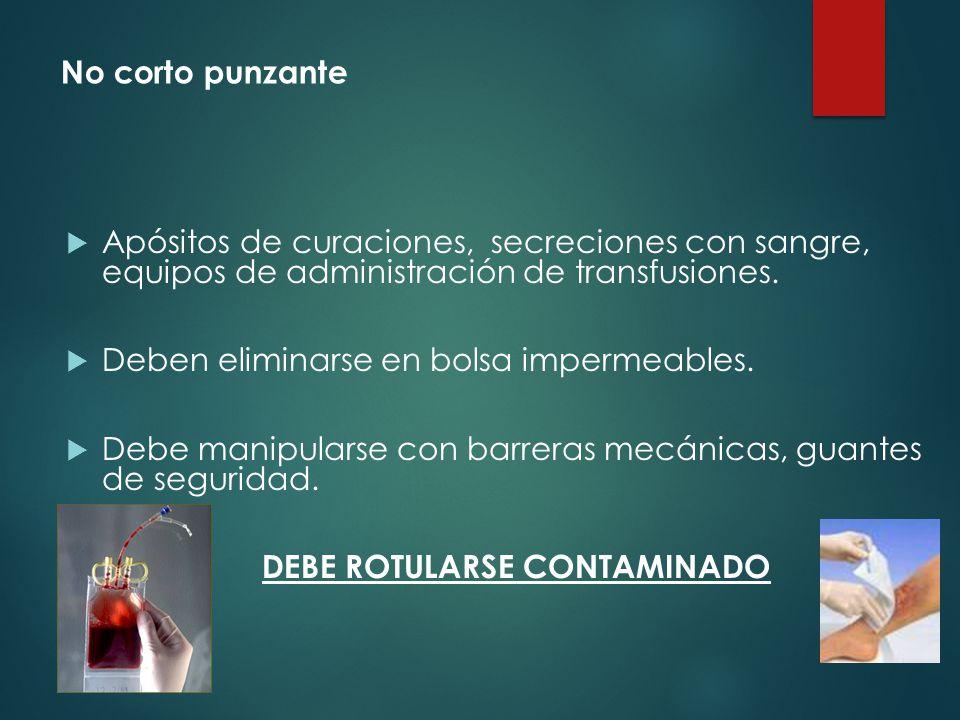 DEBE ROTULARSE CONTAMINADO
