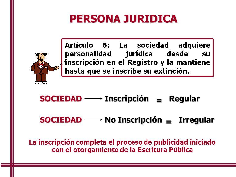 PERSONA JURIDICA SOCIEDAD Inscripción Regular = SOCIEDAD