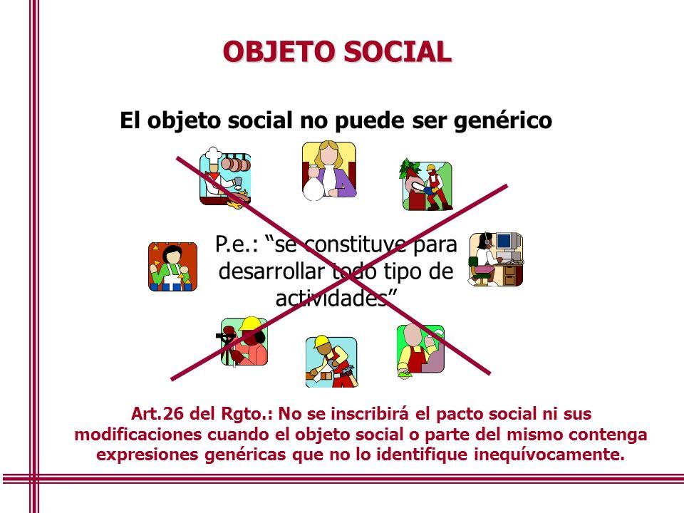 OBJETO SOCIAL El objeto social no puede ser genérico