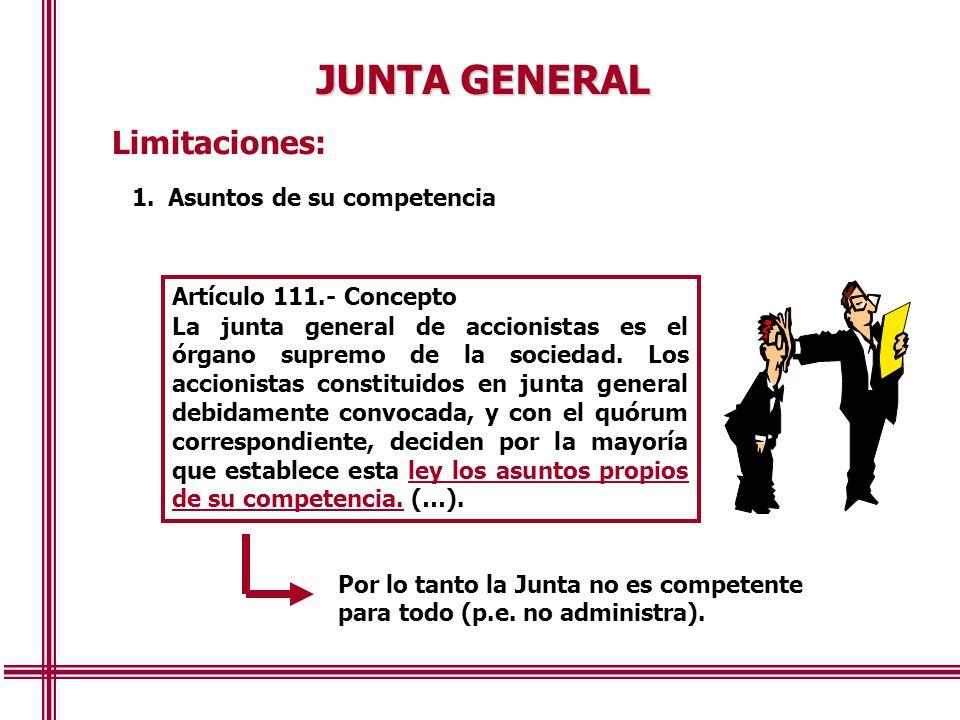 JUNTA GENERAL Limitaciones: Asuntos de su competencia