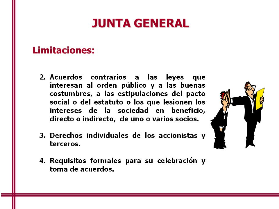 JUNTA GENERAL Limitaciones: