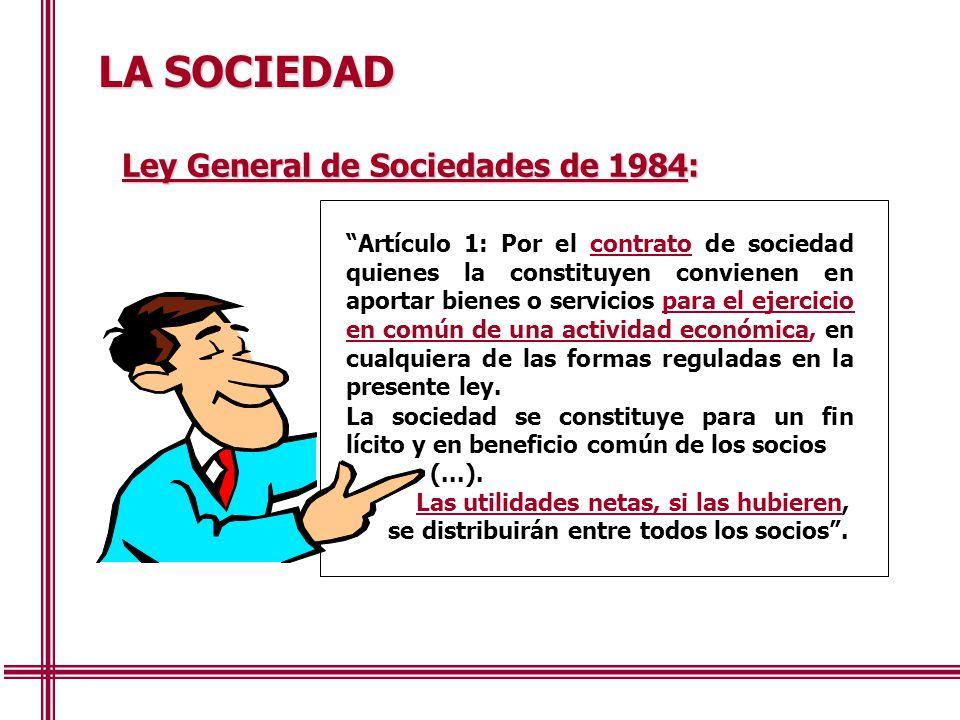 LA SOCIEDAD Ley General de Sociedades de 1984: