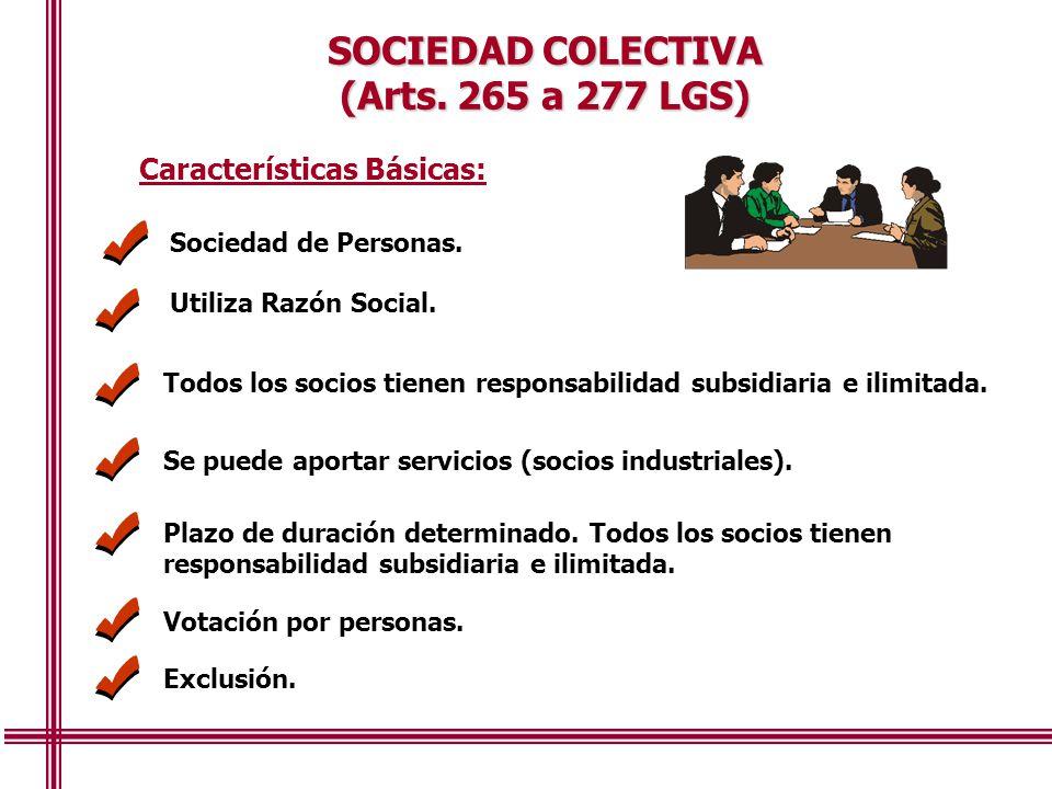 SOCIEDAD COLECTIVA (Arts. 265 a 277 LGS) Características Básicas: