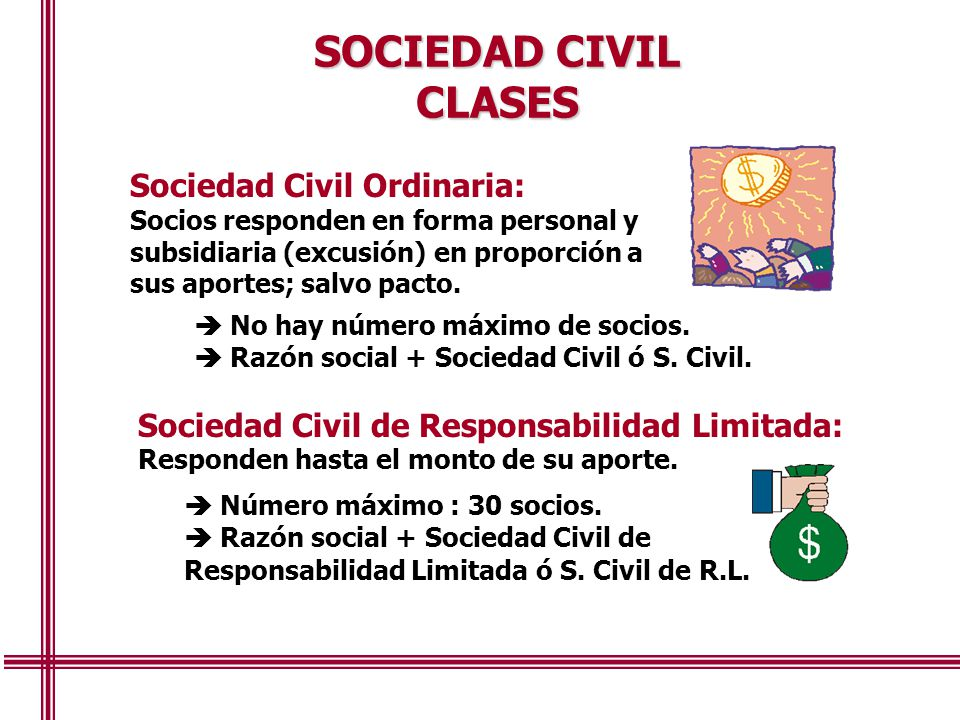 SOCIEDAD CIVIL CLASES Sociedad Civil Ordinaria: