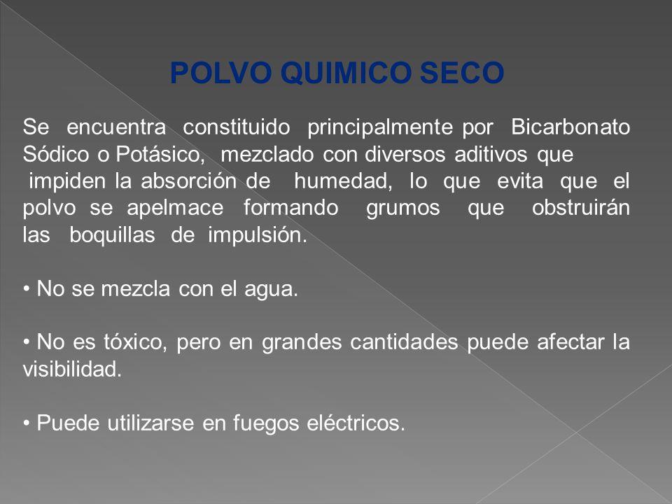 POLVO QUIMICO SECO Se encuentra constituido principalmente por Bicarbonato Sódico o Potásico, mezclado con diversos aditivos que.