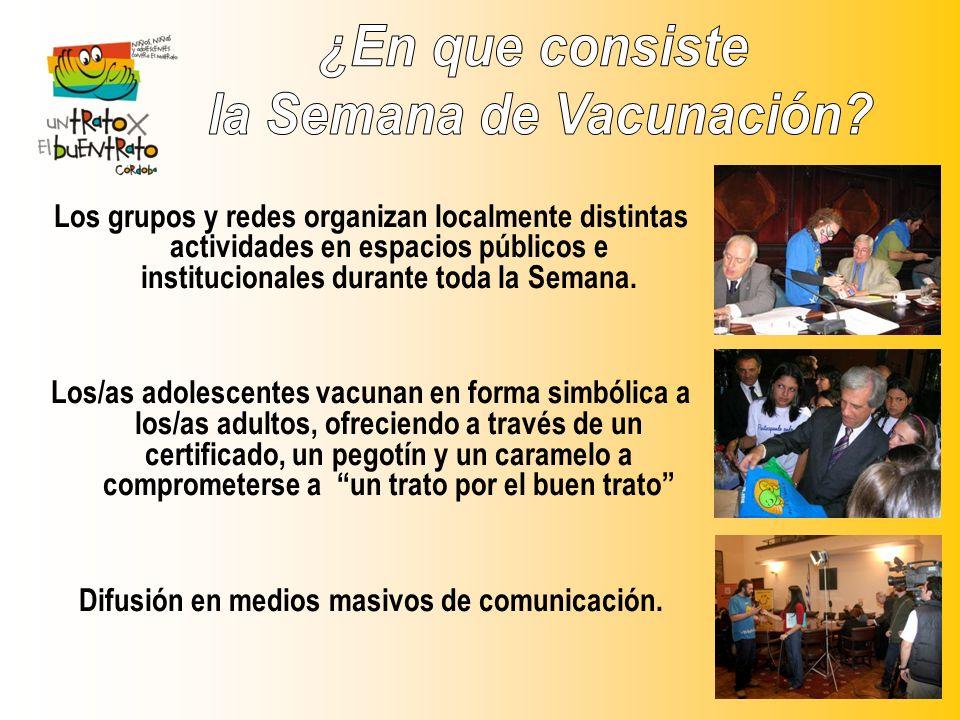 la Semana de Vacunación Difusión en medios masivos de comunicación.
