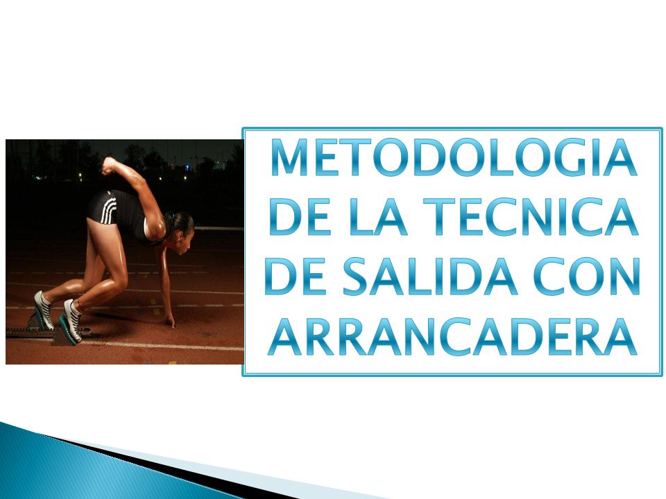 METODOLOGIA DE LA TECNICA DE SALIDA CON ARRANCADERA