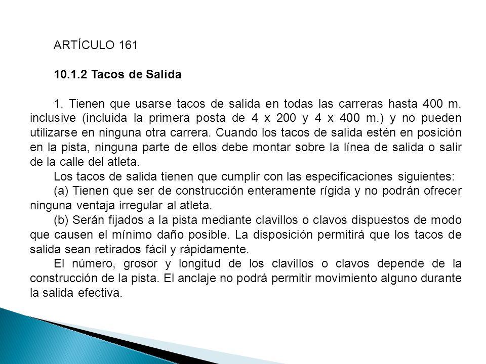 ARTÍCULO 161 10.1.2 Tacos de Salida.