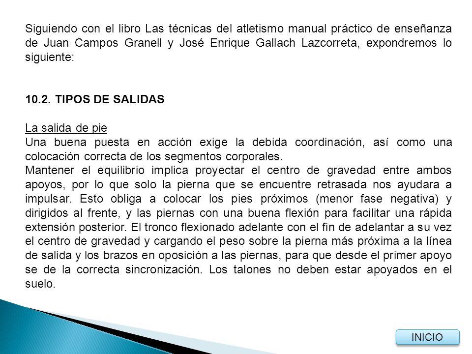 Siguiendo con el libro Las técnicas del atletismo manual práctico de enseñanza de Juan Campos Granell y José Enrique Gallach Lazcorreta, expondremos lo siguiente:
