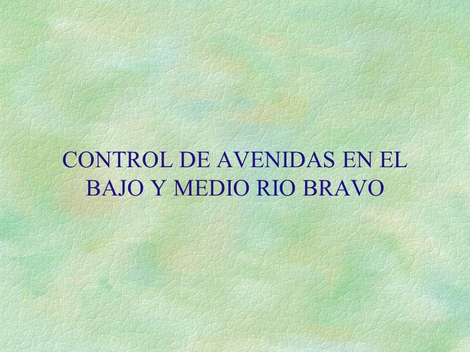 CONTROL DE AVENIDAS EN EL BAJO Y MEDIO RIO BRAVO