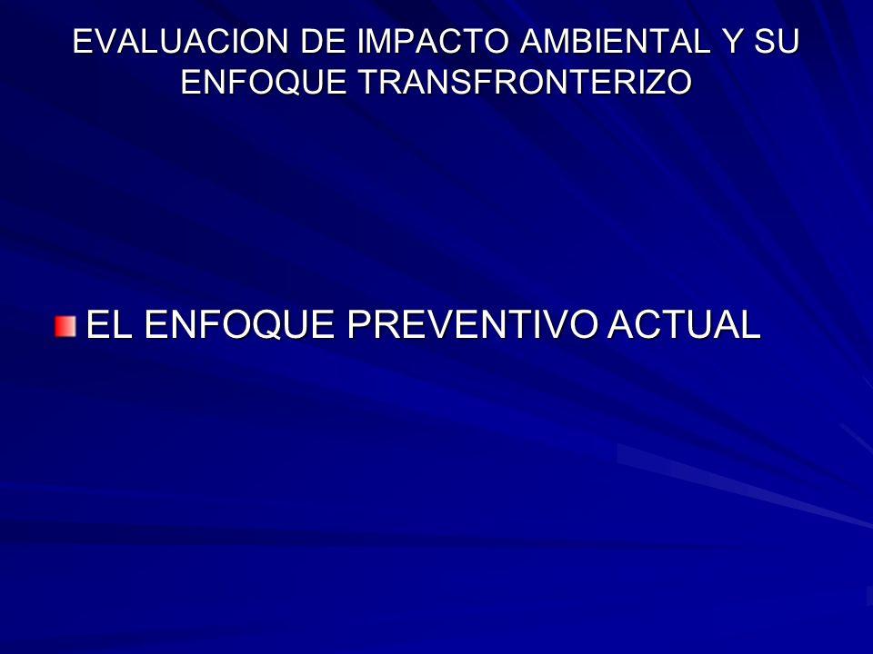 EVALUACION DE IMPACTO AMBIENTAL Y SU ENFOQUE TRANSFRONTERIZO