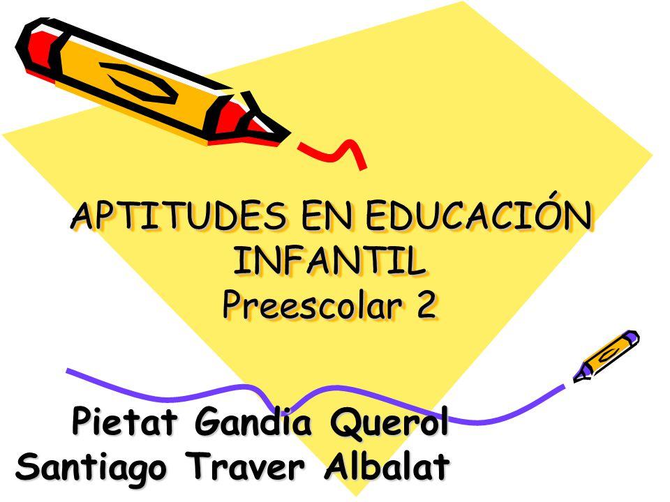 APTITUDES EN EDUCACIÓN INFANTIL Preescolar 2
