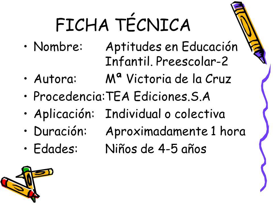 FICHA TÉCNICA Nombre: Aptitudes en Educación Infantil. Preescolar-2
